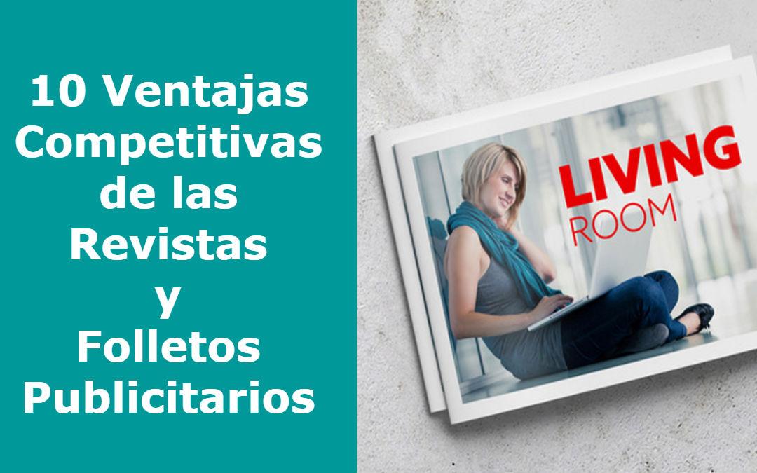 10 Ventajas Competitivas de las Revistas y Folletos Publicitarios